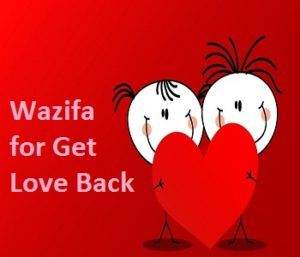 Wazifa For Get Back Love