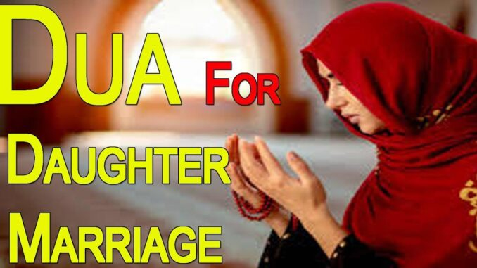 Best Dua For Daughter Marriage