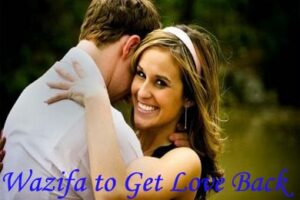 Wazifa For Get Love Back